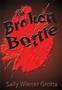 The Broken Bottle, a short story by Sally Wiener Grotta