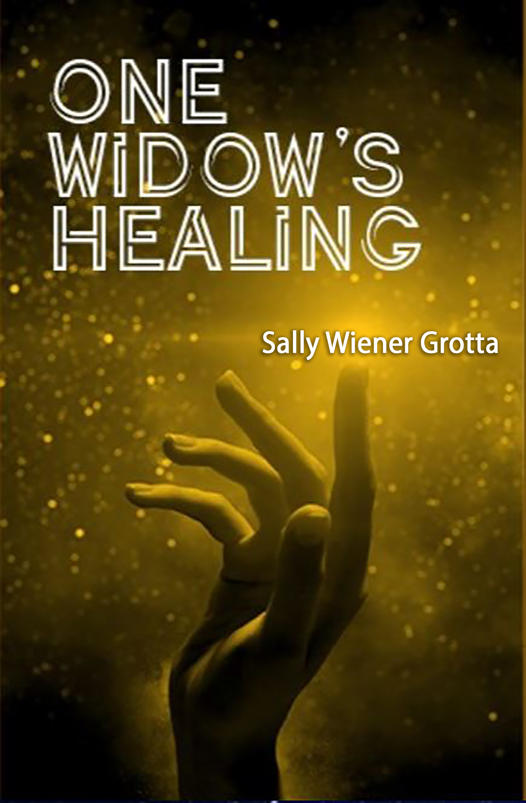 """One Widow's Healing"" a short story by Sally Wiener Grotta"