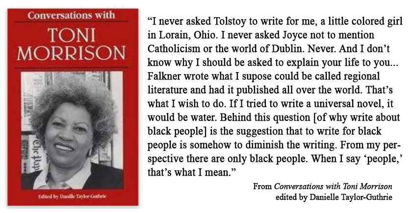 """I never asked Tolstoy to write for me."" Toni Morrison"